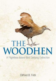 The Woodhen av Clifford B. Frith (Innbundet)