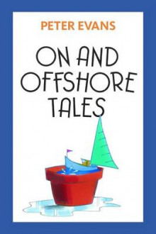 On and Offshore Tales av Peter Evans (Heftet)