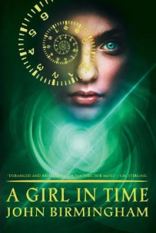 A Girl in Time av John Birmingham (Heftet)