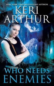 Who Needs Enemies av Keri Arthur (Heftet)
