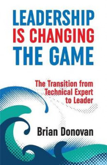 Leadership Is Changing the Game av Brian Donovan (Heftet)
