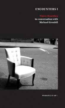 Encounter 1 av Pierre Bourdieu og Dr Michael Grenfell (Heftet)