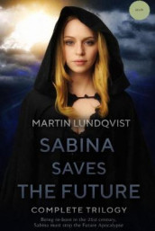 Sabina Saves the Future av Martin Lundqvist (Heftet)