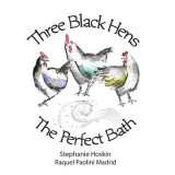 Omslag - Three Black Hens The Perfect Bath