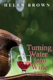 Turning Water into Wine av Helen Brown (Heftet)