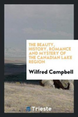 Omslag - The Beauty, History, Romance and Mystery of the Canadian Lake Region