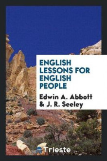 English Lessons for English People av Edwin A Abbott (Heftet)