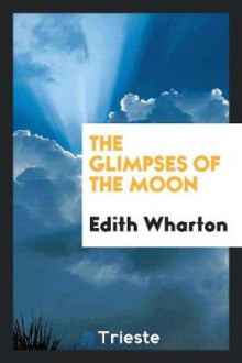 The Glimpses of the Moon av Edith Wharton (Heftet)
