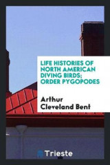 Omslag - Life Histories of North American Diving Birds; Order Pygopodes