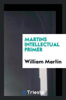 Martins Intellectual Primer av William Martin (Heftet)