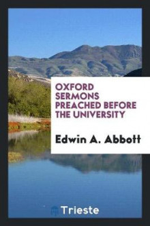Oxford Sermons Preached Before the University av Edwin A Abbott (Heftet)