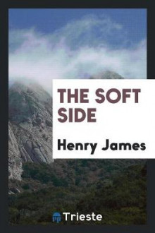 The Soft Side av Henry James (Heftet)