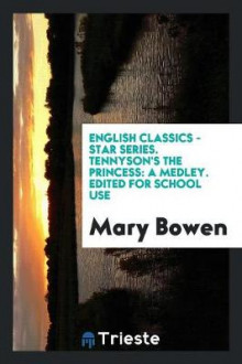 English Classics - Star Series. Tennyson's the Princess av Mary Bowen (Heftet)