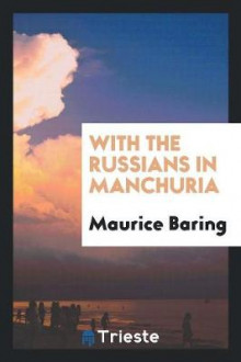 With the Russians in Manchuria av Maurice Baring (Heftet)