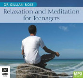 Relaxation and Meditation for Teenagers av Dr Gillian Ross (Lyddisk)