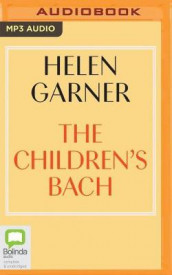 The Children's Bach av Helen Garner (Lydbok-CD)