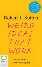 Weird Ideas That Work av Robert I Sutton (Lydbok-CD)