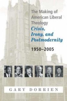 The Making of American Liberal Theology av Gary Dorrien (Heftet)