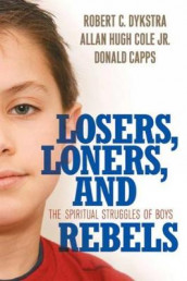 Losers, Loners, and Rebels av Donald Capps, Allan Hugh Cole Jr. og Robert C. Dykstra (Heftet)