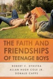 The Faith and Friendships of Teenage Boys av Donald Capps, Allan Hugh Cole Jr. og Robert C. Dykstra (Heftet)