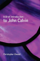 Omslag - A Brief Introduction to John Calvin