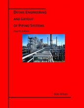 Detail Engineering and Layout of Piping Systems (4th Edition) av Bob Wilson (Heftet)