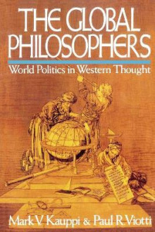 The Global Philosophers av Mark V. Kauppi og Paul R. Viotti (Heftet)