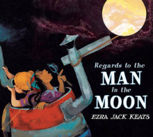 Regards to the Man in the Moon av Ezra Jack Keats (Innbundet)
