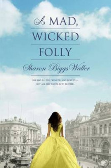 A Mad, Wicked Folly av Sharon Biggs Waller (Innbundet)