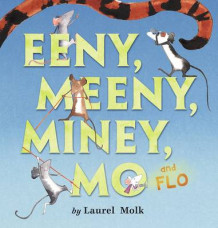 Eeny, Meeny, Miney, Mo, and FLO! av Laurel Molk (Innbundet)