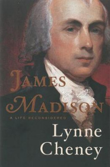 James Madison av Lynne Cheney (Innbundet)