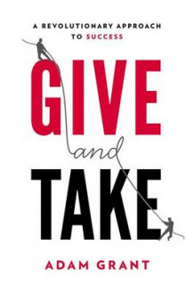 Give and Take av Adam Grant (Innbundet)