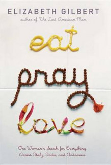 Eat, Pray, Love av Elizabeth Gilbert (Innbundet)