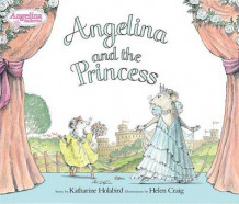 Angelina and the Princess av Katharine Holabird (Innbundet)