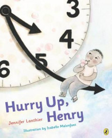 Hurry Up, Henry av Jennifer Lanthier (Innbundet)