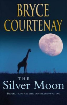 The Silver Moon av Bryce Courtenay (Innbundet)