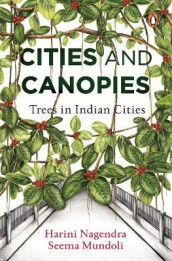 Cities and Canopies av Seema Mundoli og Harini Nagendra (Innbundet)