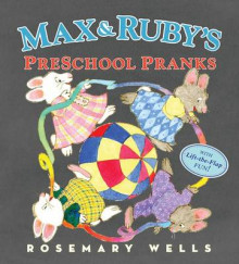 Max and Ruby's Preschool Pranks av Rosemary Wells (Innbundet)