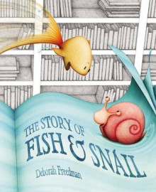 The Story of Fish & Snail av Deborah Freedman (Innbundet)