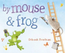 By Mouse and Frog av Deborah Freedman (Innbundet)