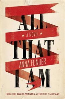 All that I am av Anna Funder (Heftet)