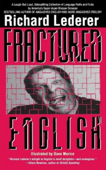 Fractured English av Richard Lederer (Heftet)