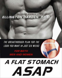A Flat Stomach ASAP av Ellington Darden (Heftet)