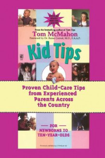 Kid Tips: Proven Child Care Tips from Experienced Parents around the Country av Tom McMahon (Heftet)