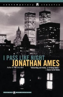 I Pass Like Night av Jonathan Ames (Heftet)