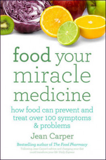 Food Your Miracle Medicine av Jean Carper (Heftet)