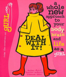 Deal with it! A Whole New Approach to Your Body, Brain, and Life as a Gurl av Esther Drill, Heather McDonald og Rebecca Odes (Heftet)