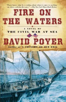 Fire on the Waters av David Poyer (Heftet)