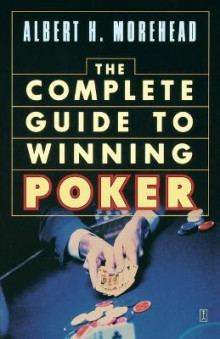 Complete Guide to Winning Poker av Albert H. Morehead (Heftet)