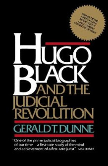 Hugo Black and the Judicial Revolution av Gerald T. Dunne (Heftet)